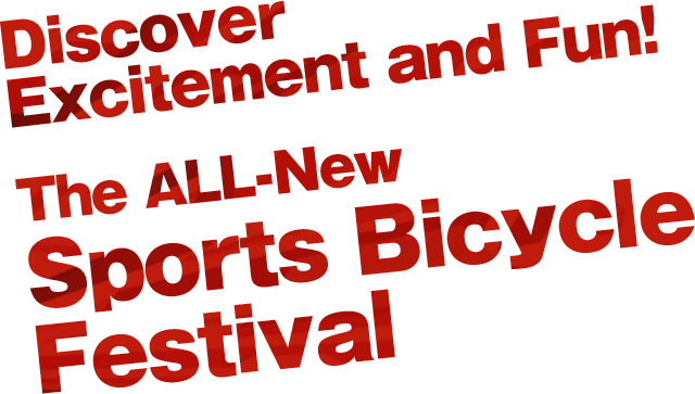 Discover Excitement and Fun! The All-New Sports Bicycle Festival